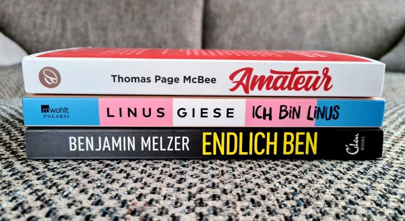 Endlich Ben von Benjamin Melzer, Ich bin Linus von Linus Giese, Amateur von Thomas Page McBee